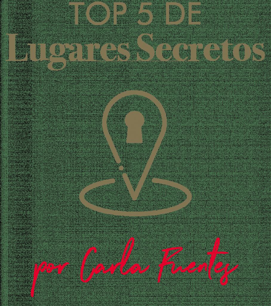 Los 5 lugares secretos de Carla Fuentes